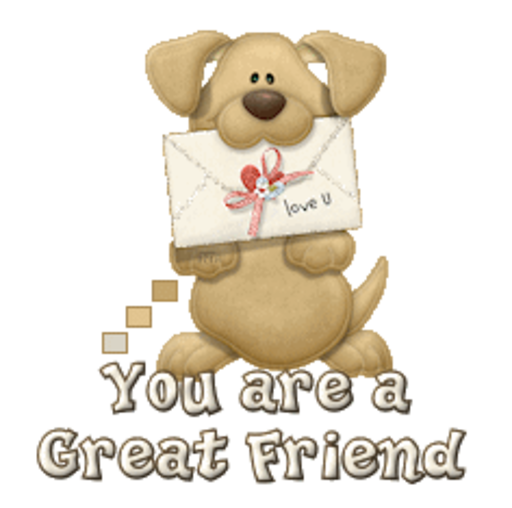 You are a Great Friend - PuppyLoveULetter
