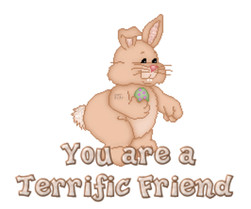 You are a Terrific Friend - BunnyWithEgg
