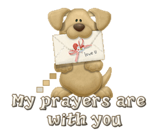My prayers are with you - PuppyLoveULetter