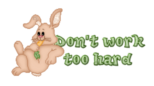 Don't work too hard - BunnyWithCarrot