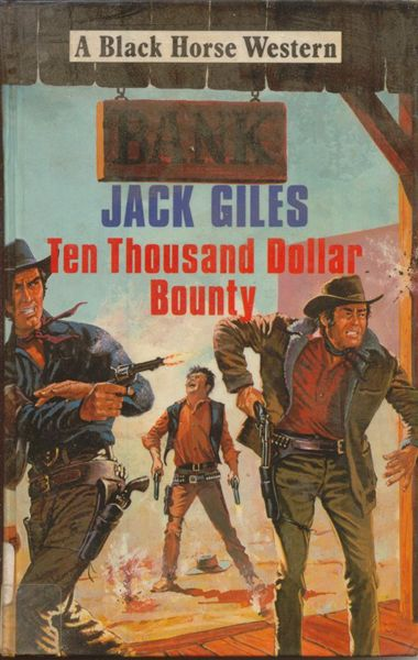 Jack Giles - The Ten Thousand Dollar Bounty